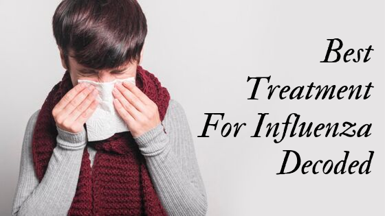 Best Treatment For Influenza Decoded